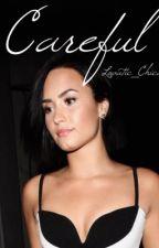 Careful- Demi Lovato and Wilmer Valderrama by lovatic_chica
