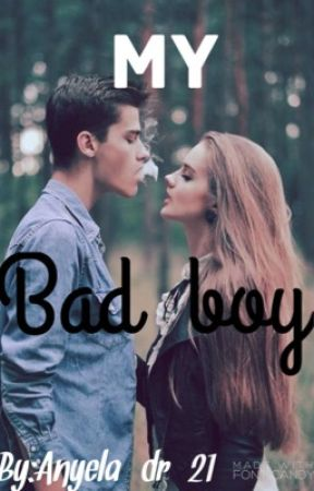 MY BAD BOY by Anyela_dr_21