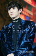 Magic Has A Price {Book 2} by YodaYeolliee