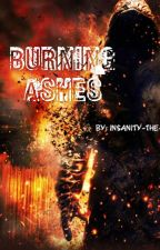 Burning Ashes (Sequel to Worth The Risk) by GeneralBlade