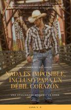 Nada es imposible, incluso para un débil corazón | [Trilogía MDA #1] Borrador by creatingaworld