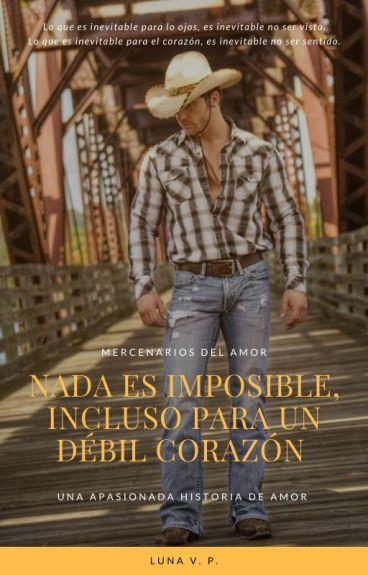 Nada es imposible, incluso para un débil corazón | [Serie MDA #1] #Wattys2016