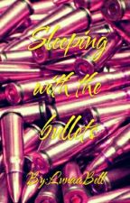 Sleeping with the bullets. by LunaaBell