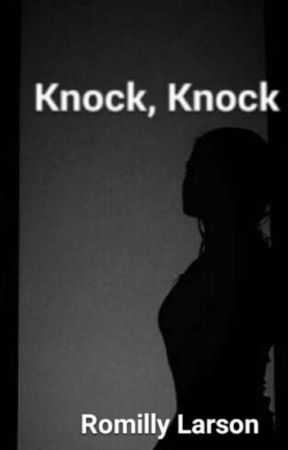 Knock, Knock [18+] by Romilly_Larson