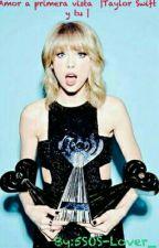 Amor a primera vista. | Taylor Swift y tu | by 5SOS-Lover_