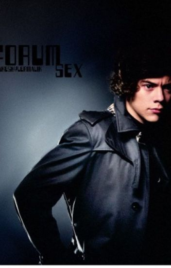Sex Forum-》HARRY STYLES | completed