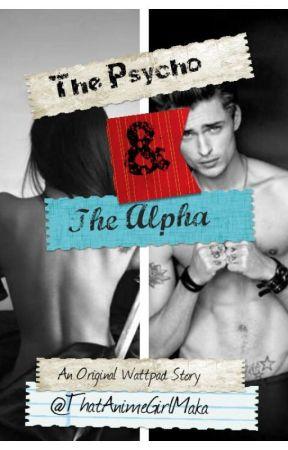 The Psycho And The Alpha by ThatAnimeGirl-Maka