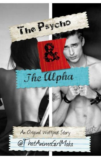 The Psycho And The Alpha