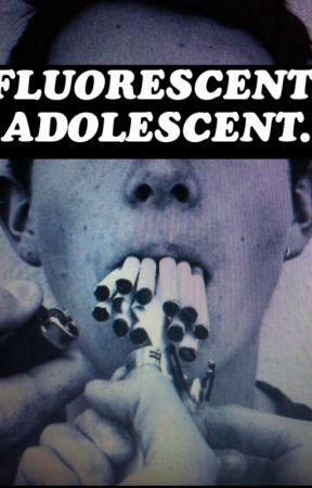 Fluorescent Adolescent. by drugvs