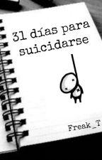 31 días para suicidarse by freak_T