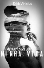 As Mulheres da Minha vida by umjovemescritor