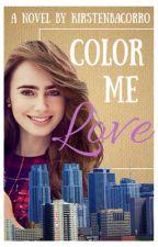 Color Me Love by KirstenBacorro
