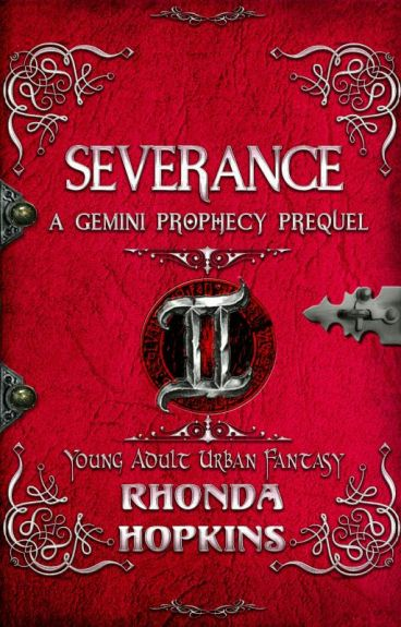 Severance: A Gemini Prophecy Prequel by RhondaHopkins0