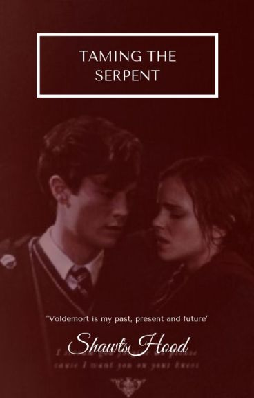 Tame The Serpent [Tom Riddle/Tomione]