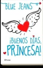 """Frases De """"Buenos Dias Princesa""""♥ by WWATManda"""