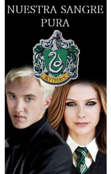 Nuestra Sangre Pura - (Draco Malfoy y tú) HP
