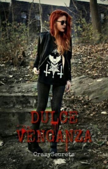 Dulce Venganza [#PremiosWABooks] [#DulceSal]