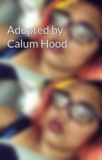 Adopted by Calum Hood by fudge_214