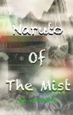 Naruto of the Mist (Naruto FF) by KarmasFoe