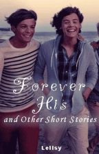 Forever His and Other Short Stories by Lellsy