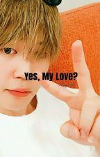 Yes My Love?❤ {HopeMin} by ColdYukki
