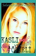 KASLI ve ÖFKELİ by Selenatorsforever24
