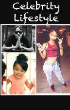 Celebrity lifestyle by Shykeriaaaa