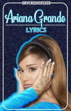 Ariana Grande-Lyrics by DriveRusher5SOS