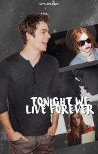 Tonight We Live Forever by chylxrleigh
