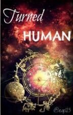 Turned Human ( A Zodiac Story) | #Wattys2016 by eqc123