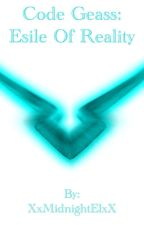 Code Geass: Esile of Reality by XxMidnightElxX