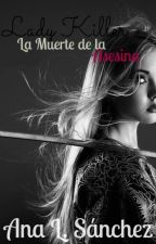 Lady Killer III- La Muerte de la Asesina. by TuDiimeAnaah