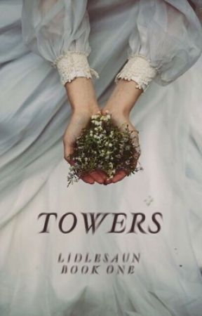 Towers [BOOK ONE] by lidlesaun