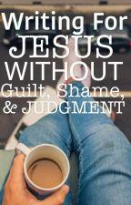 Writing for Jesus by FollowsJesus