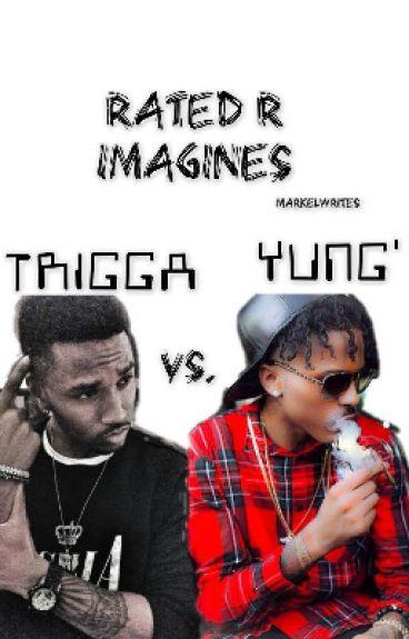 Yung' x Trigga Imagines