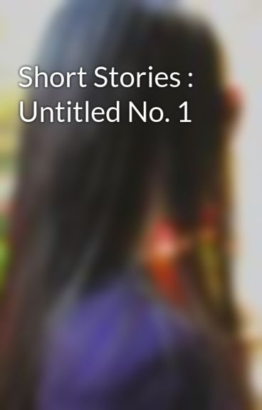 Short Stories : Untitled No. 1  by maaarz