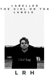 LABELLED: The Girl Or The Labels || LH by Jet-Black-5SOS