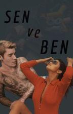 ~ Sen ve Ben ~ (Tamamlandı.) by _SgYonca_