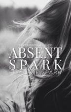 Absent Spark by sleepdreamwrite