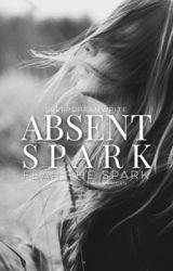 Absent Spark by sleepdreamwrite
