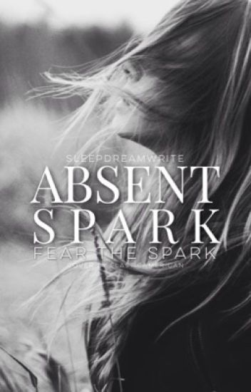 Absent Spark