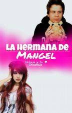 La Hermana De Mangel (Rubius y tu) by ChicaMajasita