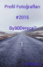 Profil Fotoğrafları #2015 By90Derece™ by 90Derece