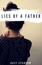 Lies of a Father ✔ by DarkOnyx_
