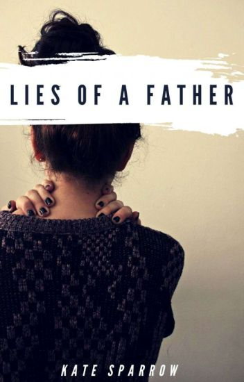 Lies of a Father (Completed)