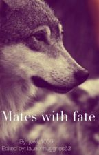 Mates with Fate (was the betas mate) by jewlz0119
