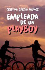 Empleada de un Playboy (PNovel) by CriistinaGM13