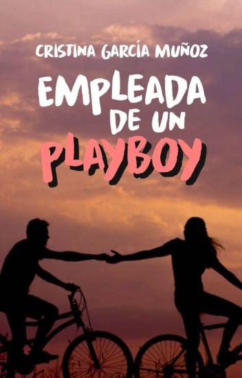 Empleada de un Playboy (Corrigiendo) (PNovel)