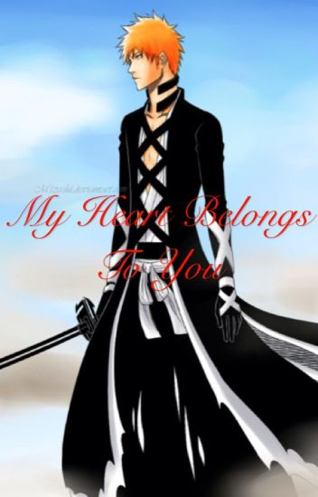 My Heart Belongs To You (Ichigo x reader)