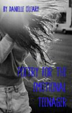 Poetry for the Emotional Teenager by karing_kiwi_kat